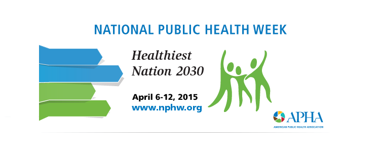 Observe National Public Health Week as a time to recognize the contributions of public health and highlight issues that are important to improving our nation
